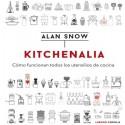 Kitchenalia cómo funcionan todos los utensilios de cocina Alan Snow