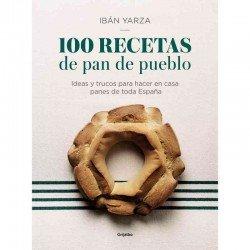 100 recetas de pan de pueblo. Ibán Yarza