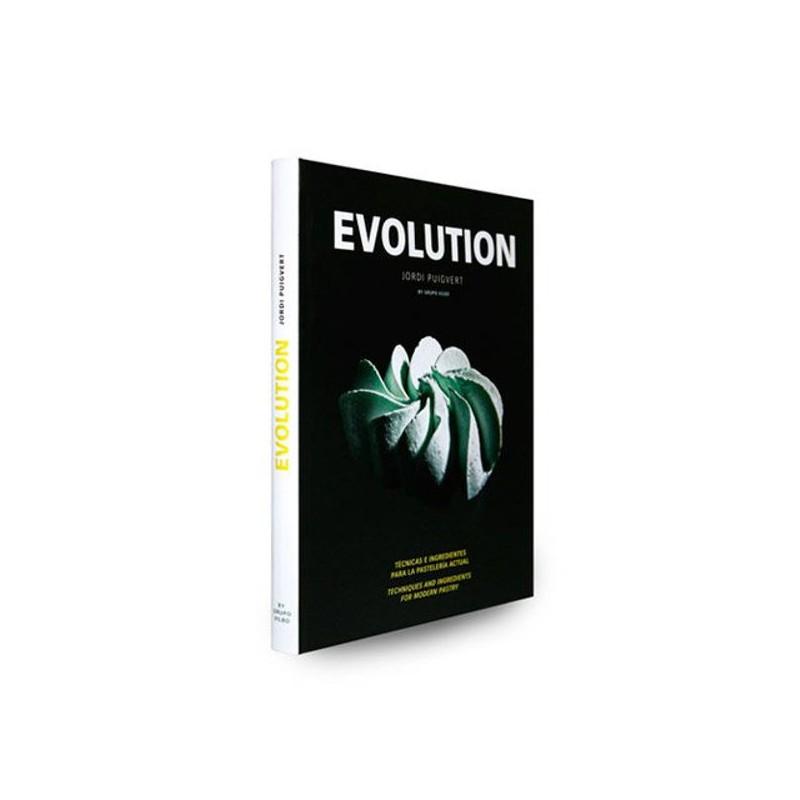 Evolution. Técnicas e ingredientes para la pastelería actual de Jordi Puigvert