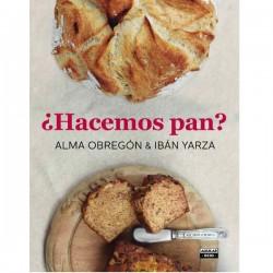 ¿Hacemos pan? Alma Obregón y Ibán Yarza