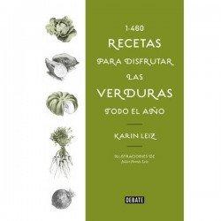 1460 recetas de verduras: Para llenar tu mesa...